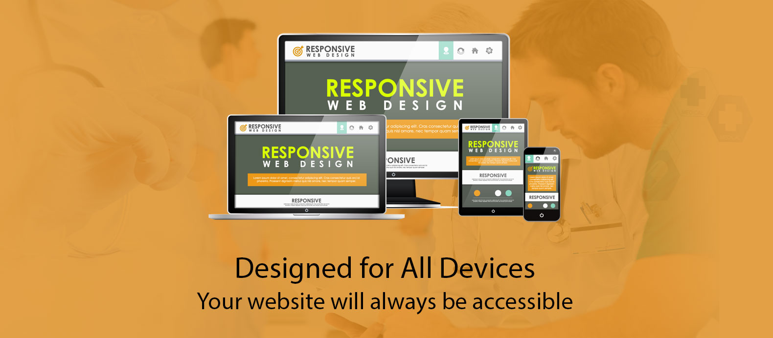 Designed for All Devices, Your website will always be accessible